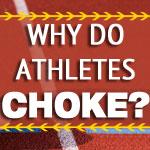 Why-Do-Athletes-Choke-Under-Pressure-1